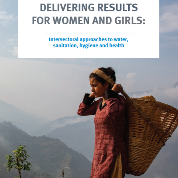 DELIVERING RESULTS FOR WOMEN AND GIRLS: Intersectoral approaches to water, sanitation, hygiene and health